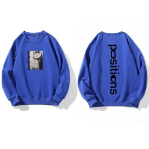 Ariana Grande Positions Sweatshirt #1